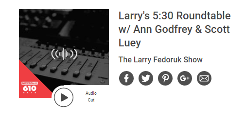 Newstalk 610 CKTB - Larry's 5:30 Rountable with Ann Godfrey & Scott Luey